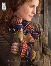 Fair Isle Basics & Beyond ebook by DRG Publishing