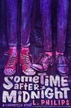 Sometime After Midnight ebook by L. Philips
