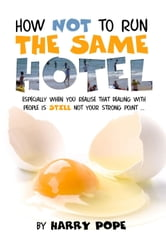 How not to run the same Hotel ebook by Harry Pope