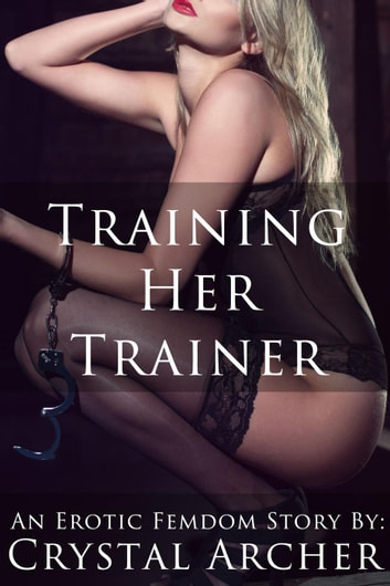 Training Her Trainer ebook by Crystal Archer