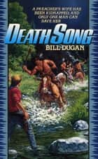 Death Song ebook by Bill Dugan