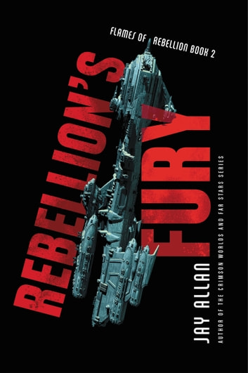 Rebellion's Fury ebook by Jay Allan