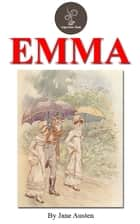 Emma by Jane Austen (FREE Audiobook Included!) ebook by Jane Austen
