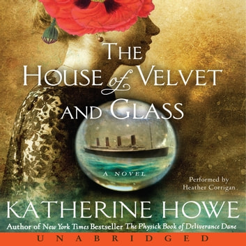 The House of Velvet and Glass audiobook by Katherine Howe