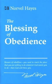 Blessing of Obedience ebook by Norvel Hayes