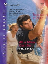All a Man Can Be ebook by Virginia Kantra