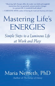 Mastering Life's Energies ebook by Maria Nemeth