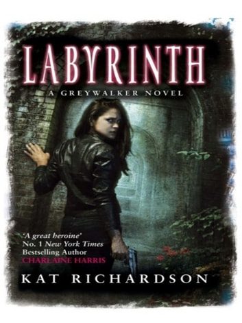 Labyrinth - Number 5 in series ebook by Kat Richardson