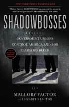 Shadowbosses ebook by Mallory Factor,Elizabeth Factor