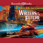 Writers of the Future Volume 31 audiobook by L. Ron Hubbard, Kevin A. Anderson, Orson Scott Card,...