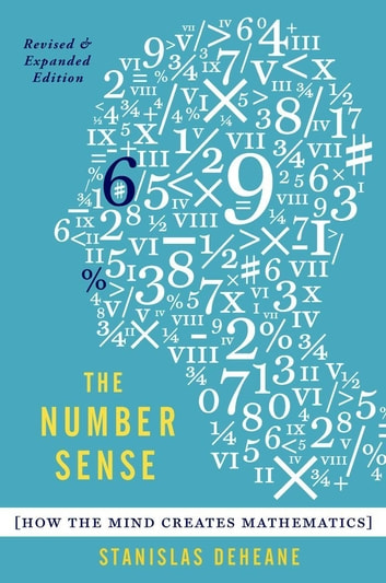 The Number Sense - How the Mind Creates Mathematics, Revised and Updated Edition ebook by Stanislas Dehaene