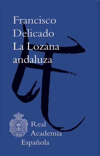La lozana andaluza (Epub 3 Fijo) ebook by Francisco Delicado