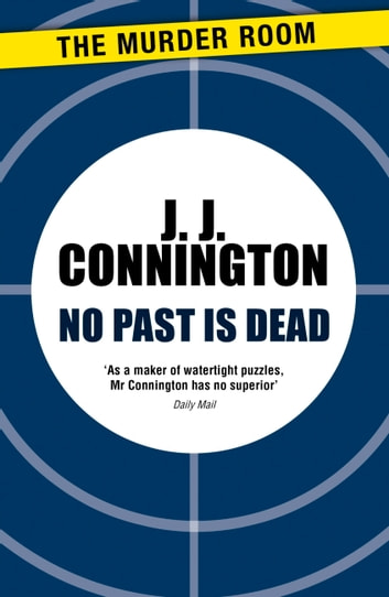 No Past Is Dead ebook by J. J. Connington