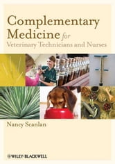 Complementary Medicine for Veterinary Technicians and Nurses ebook by Nancy Scanlan