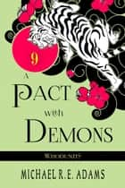 A Pact with Demons (Story #9): Whodunit? ebook by Michael R.E. Adams