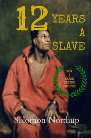 12 Years A Slave - (annotations) ebook by Solomon Northup