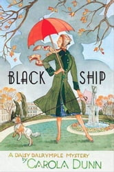 Black Ship - A Daisy Dalrymple Mystery ebook by Carola Dunn