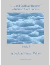 """...and Gulliver Returns"" Book 4 A Look at Human Values ebook by Total Health Publications"