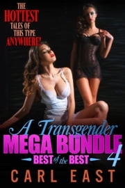 A Transgender Mega Bundle 4 ebook by Carl East