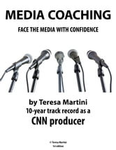 Media Coaching: Face the media with confidence ebook by Teresa Martini