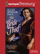 The Bride Thief ebook by Susan Spencer Paul