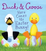 Duck & Goose, Here Comes the Easter Bunny! ebook by Tad Hills,Tad Hills