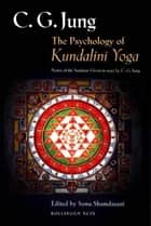 The Psychology of Kundalini Yoga ebook by C. G. Jung,Sonu Shamdasani