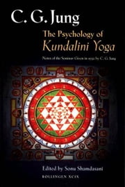 The Psychology of Kundalini Yoga - Notes of the Seminar Given in 1932 ebook by C. G. Jung,Sonu Shamdasani