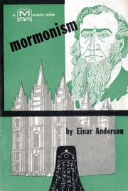 Mormonism - A Personal Testimony ebook by Einar Anderson