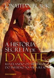 A história secreta de Dante ebook by Jonathan Black