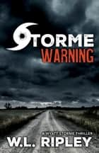 Storme Warning ebook door W.L. Ripley