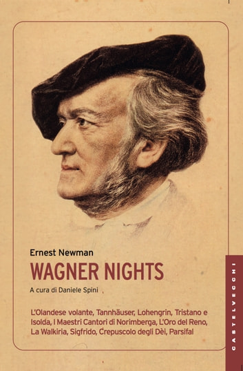 Wagner Nights ebook by Ernest Newman