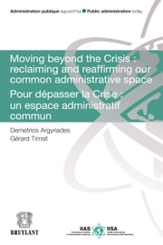 Moving Beyond the Crisis : Reclaiming and Reaffirming our Common Administrative Space - Pour Dépasser la Crise : un Espace Administratif Commun ebook by Demetrios Argyriades,Gérard Timsit,Pan Suk Kim,Rolet Loretan