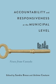 Accountability and Responsiveness at the Municipal Level - Views from Canada ebook by Sandra Breux, Jérôme Couture