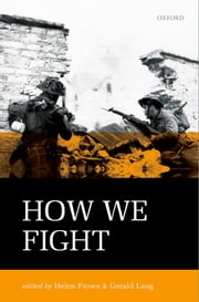 How We Fight - Ethics in War ebook by Helen Frowe,Gerald Lang