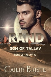 Rand: Son of Tallav - Sons of Tallav, #3 ebook by Cailin Briste