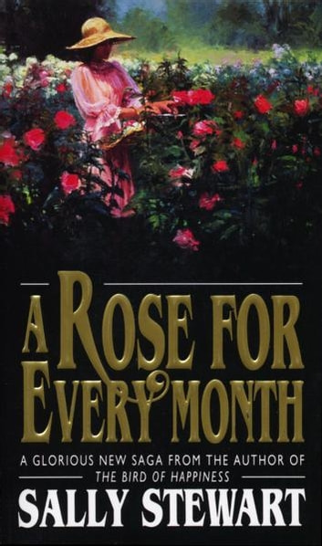 A Rose For Every Month eBook by Sally Stewart