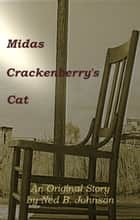 Midas Crackenberry's Cat ebook by Ned Johnson