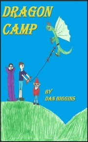 Dragon Camp ebook by Dan Biggins