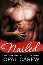 Nailed ebook by Opal Carew