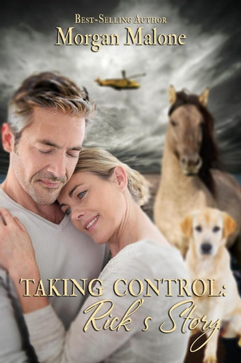 Taking Control: Rick's Story ebook by Morgan Malone