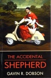 The Accidental Shepherd ebook by Gavin Dobson