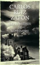 Les lumières de Septembre ebook by Carlos Ruiz ZAFÓN