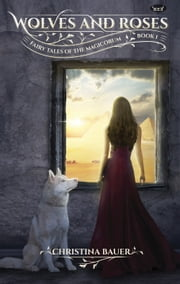 Wolves & Roses ebook by Christina Bauer