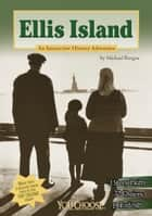 Ellis Island - An Interactive History Adventure ebook by Michael Bernard Burgan