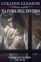 La furia dell'inverno - Max Denton, n.2 ebook by Colleen Gleason