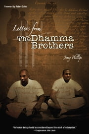 Letters from the Dhamma Brothers - Meditation Behind Bars ebook by Jenny Phillips,Robert Coles