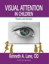 Visual Attention in Children: Theories and Activities ebook by Lane, Kenneth