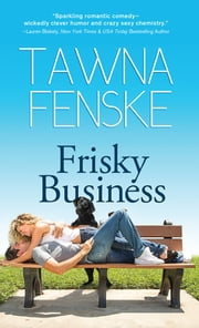 Frisky Business ebook by Tawna Fenske