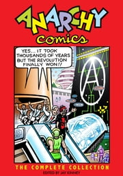 Anarchy Comics - The Complete Collection ebook by Jay Kinney